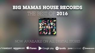 Various artists - best of big mamas house records 2016 download / stream: http://smarturl.it/bmd605 * follow the label [spotify] http://spoti.fi/1l...
