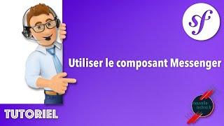 Miniature catégorie - 26 - Utilisation du composant Messenger dans un projet Symfony (1/2)