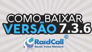 Como baixar e instalar a versão 7.3.6 do RaidCall
