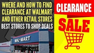 Where to Find Clearance Items at Walmart and other Stores When Doing Retail Arbitrage
