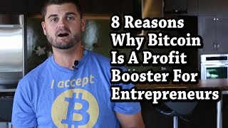 8 Ways Bitcoin is a Profit Booster For Entrepreneurs