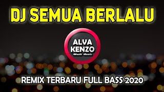 Download DJ BIARLAH SEMUA BERLALU PERGI DAN TAKAN KEMBALI REMIX SEMUA BERLALU FULL BASS 2020