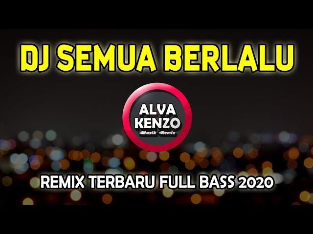 DJ BIARLAH SEMUA BERLALU PERGI DAN TAKAN KEMBALI REMIX SEMUA BERLALU FULL BASS 2020