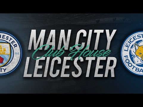 MANCHESTER CITY - LEICESTER // Club House