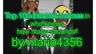 Top 100 internet memes in 10 minutes!