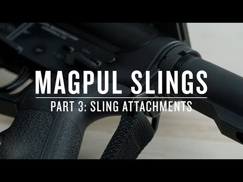 Magpul Slings - Part III : Sling Attachments