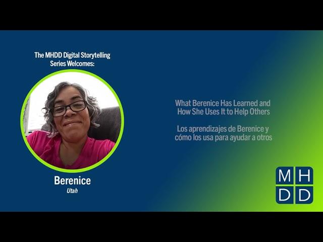 MHDD Digital Storytelling Series: Berenice's Story