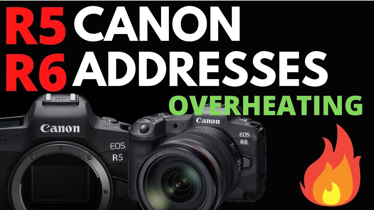 Canon R6 & R5 Overheat - 4K30 in R6