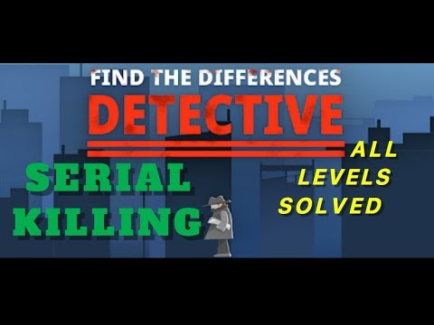 Serial Killing | Find The Differences: The Detective | Solutions for all levels | 1 - 10