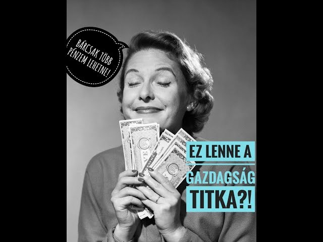Lolaverzum04 -  A GAZDAGSÁG TITKA! Te keresed vagy teremted a pénzt?