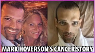 MARK HOVERSON'S STAGE 4 CANCER STORY REVEALED...