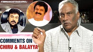 Tammareddy Bharadwaj Comments on Chiranjeevi and Balakrishna | Open Talk With Tammareddy Bharadwaj