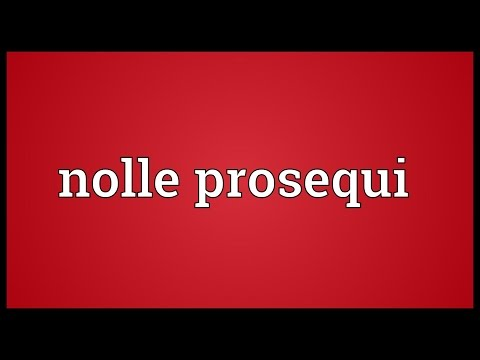 Nolle prosequi Meaning