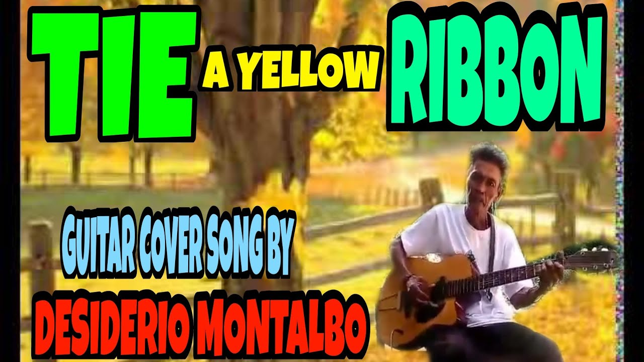 TIE A YELLOW RIBBON ROUND THE OLD OAK TREE/TONY ORLANDO/DAWN/GUITAR COVER SONG BY DESIDERIO MONTALBO