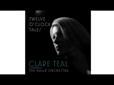 The Making of 'Twelve O'Clock Tales' - Clare Teal with the Hallé