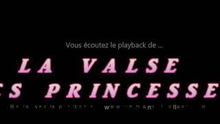 """Playback de la valse """"LA VALSE DES PRINCESSES"""" composée par Emmanuel Rolland"""