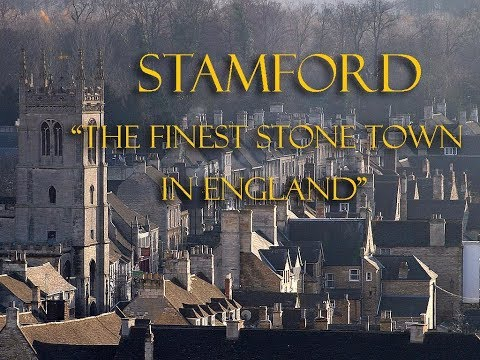 Stamford - The Finest Stone Town In England.