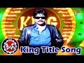 King Movie Songs | King Title Song | Akkineni Nagarjuna | Trisha