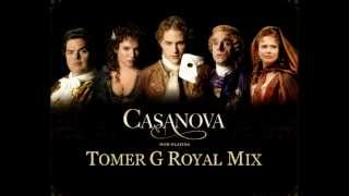 Casanova vs Tomer G - Casanova (Royal Mix Edit)