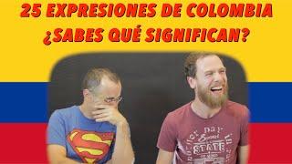 ¿Sabes qué significan estas 25 expresiones de COLOMBIA?