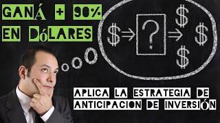 APLICA LA ESTRATEGIA DE ANTICIPACION💪😀INVERSION INTELIGENTE (U$S)💪 - ❤️GANÁ +90% en Dólares❤️
