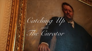 Catching Up with The Curator: Presidential Portrait of Theodore Roosevelt