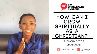 The Parable of the Leaven/Yeast: How Can I Grow Spiritually as A Christian| UTKOG EP 5