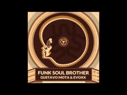 Gustavo Mota & Evoxx - Funk Soul Brother