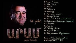 Aram Asatryan • Im Yerke (Իմ Երգը)    FULL ALBUM    © 2001