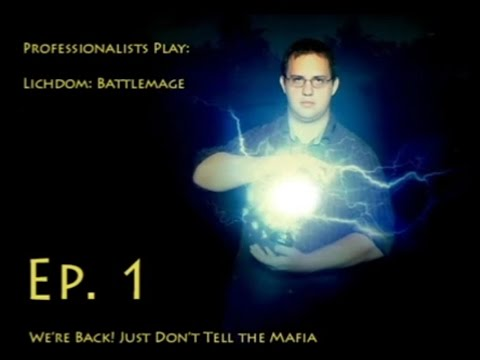 Let's Play- Lichdom: Battlemage Part1 - We're back! Just don't tell the Mafia  
