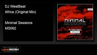 DJ WestBeat - Africa (Original Mix) [Minimal Sessions]