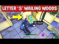 Search the letter 'S' in Wailing Woods – LOCATION WEEK 4 CHALLENGE Fortnite Season 7