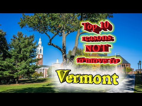 Top 10 reasons NOT to move to Vermont. The land of Bernie Sanders.
