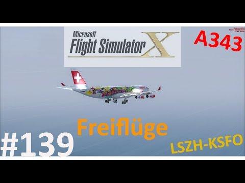 FSX Freiflüge #139 | Flug 31 LSZH-KSFO Teil 3/4 | Visual bei den Sichtbedingungen?! [HD|German]