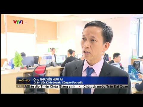 Phóng sự VTV 1 - Xu hướng vay tiêu dùng của người Việt