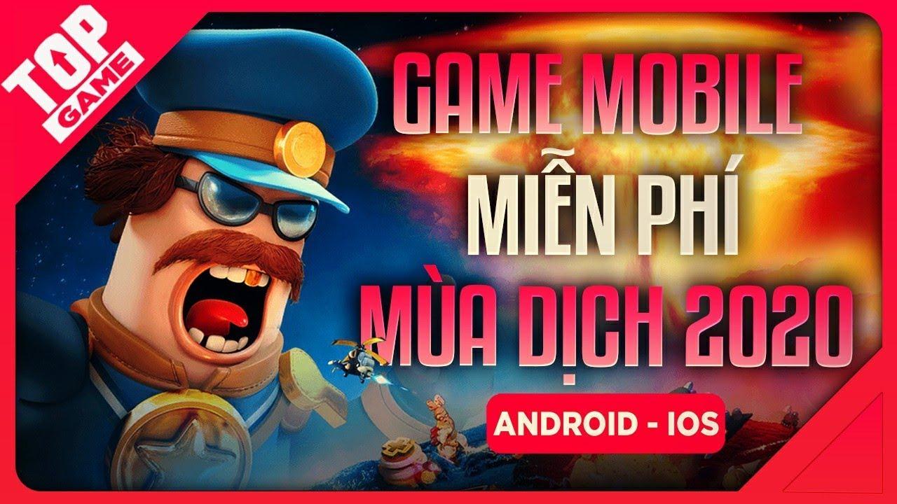 [Topgame] Top Game Mobile Mới Vui Vẻ Cho Game Thủ Ở Nhà Tránh Dịch 2020