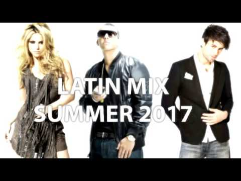 Latin Mix Summer 2017 - One hour mix with 23 Latin Top Hits of 2017