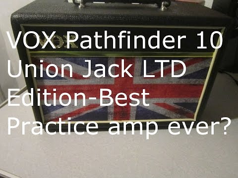 VOX Pathfinder 10 Union Jack-Best Practice amp ever?