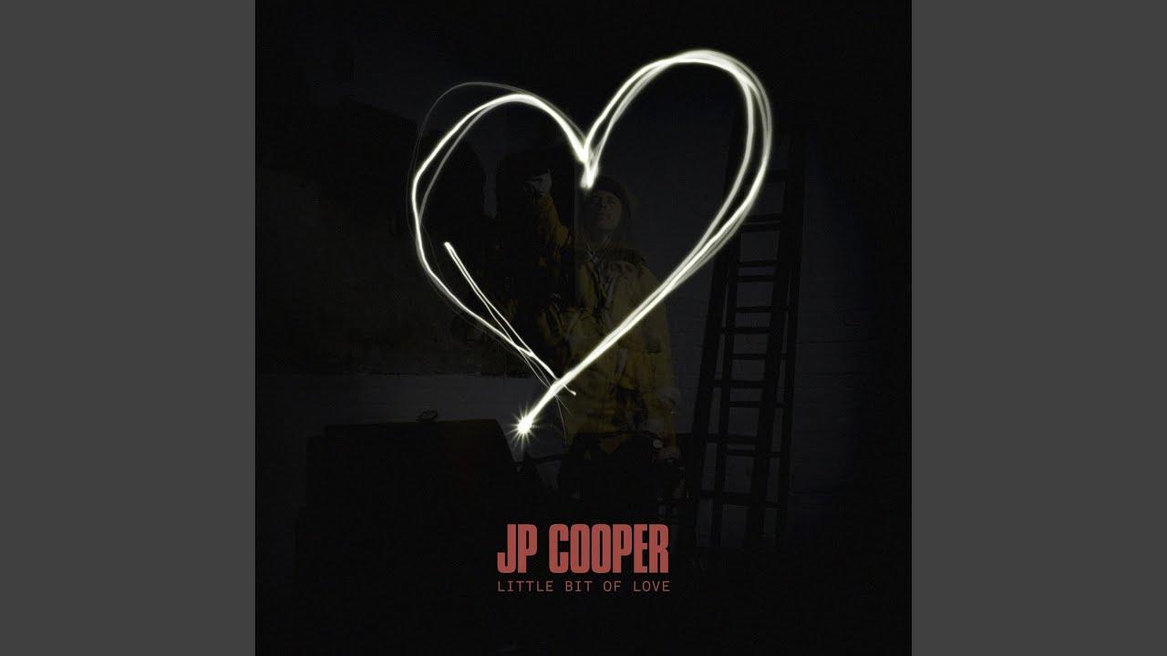 JP Cooper - Little Bit Of Love