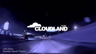 John Manz - Paradise (Spark7 Remix) [Cloudland Music]