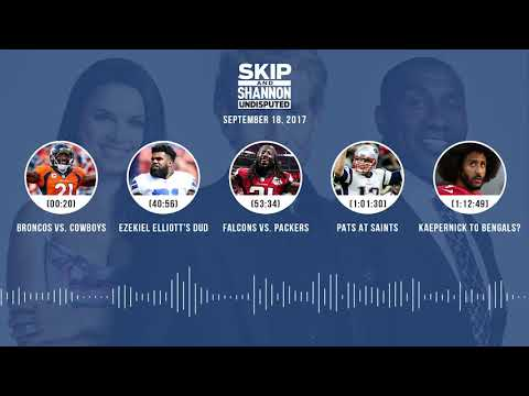 UNDISPUTED Audio Podcast (9.18.17) with Skip Bayless, Shannon Sharpe, Joy Taylor | UNDISPUTED