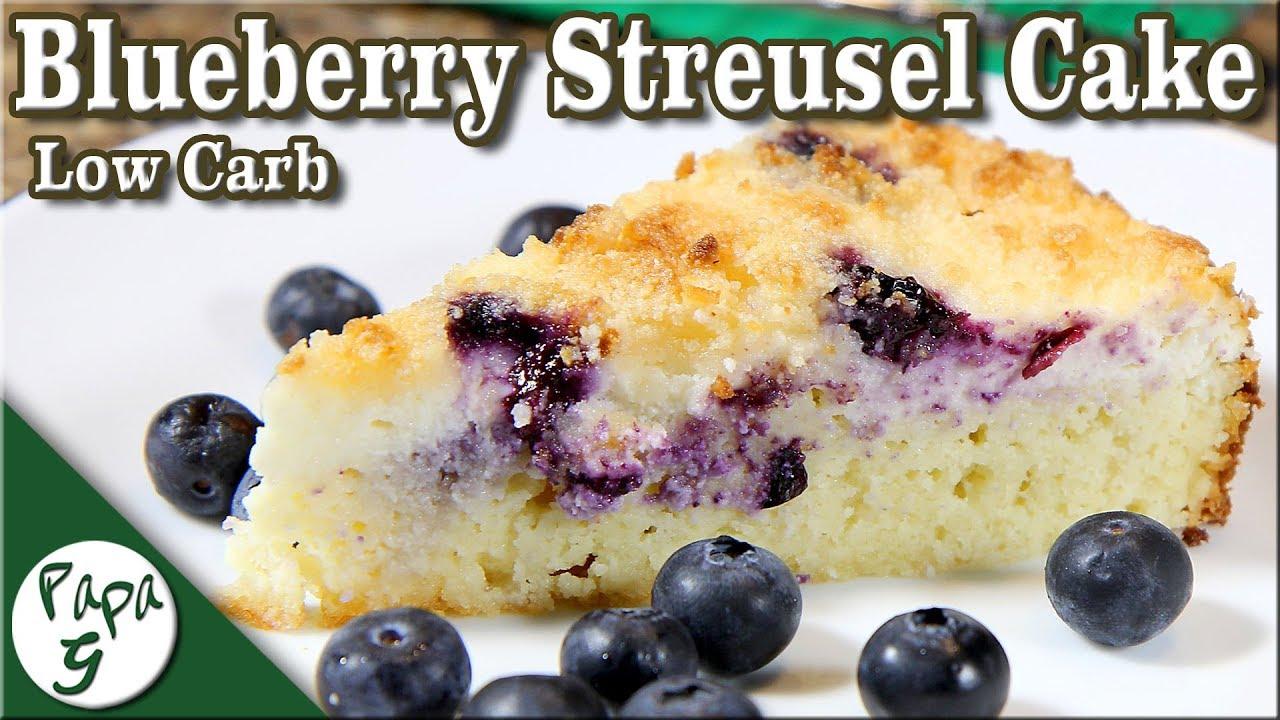 Blueberry Streusel Cake Low Carb Keto Dessert Recipe Youtube