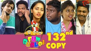 Fun Bucket | 132nd Episode | Funny Videos | Telugu Comedy Web Series | By Sai Teja | TeluguOne