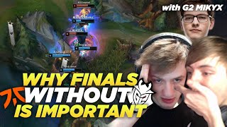 LS | MAD vs RGE Analysis | Why It's Important G2 nor FNATIC Are In Finals ft. G2 Mikyx and Nemesis