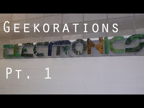 Geekorations Pt.1 - Electronics Sign From Circuit Boards