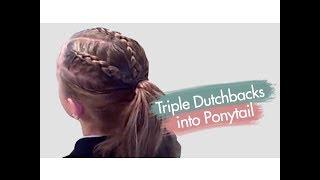Triple Dutchbacks into Ponytail | Cute Girls Hairstyles