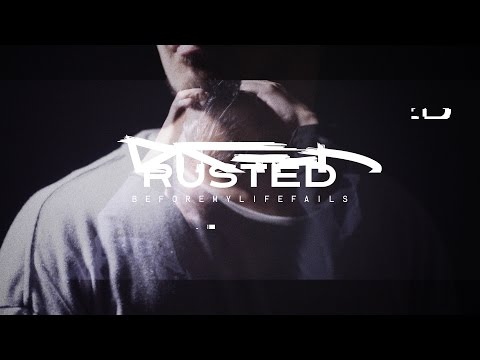 BEFORE MY LIFE FAILS -RUSTED-【OFFICIAL VIDEO】