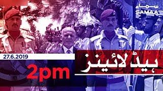 Samaa Headlines - 2 PM -27 June 2019