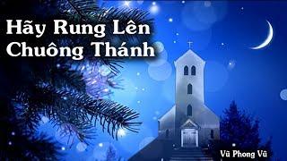 Hãy Rung Lên Chuông Thánh - Vũ Phong Vũ