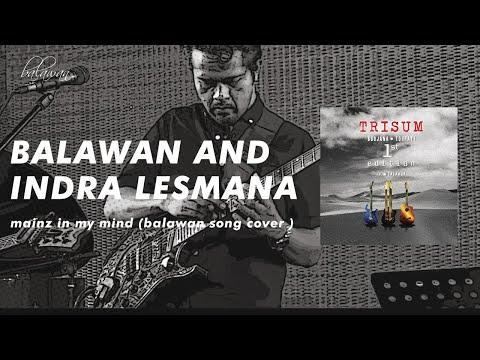 BALAWAN AND INDRA LESMANA mainz in my mind (balawan song cover )
